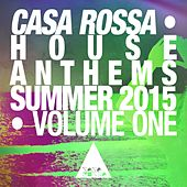 Casa Rossa House Anthems - Summer 2015 (House & Future House Music, Vol 1) by Various Artists