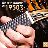 The Best Anthems of 1950's, Vol. 4 by Various Artists