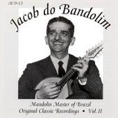 Original Classic Recordings Vol. 2 by Jacob Do Bandolim