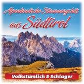 Alpenländische Stimmungshits aus Südtirol (Volkstümlich & Schlager) by Various Artists
