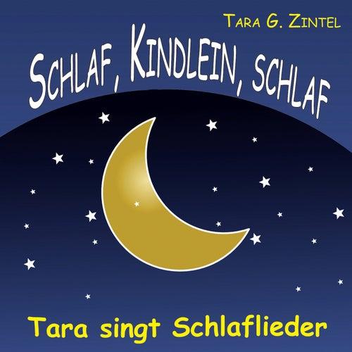 Schlaf, Kindlein, schlaf (Tara singt Schlaflieder) by Tara G. Zintel