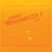 Rehumanizer II by Maserati