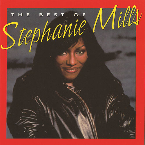 The Best Of Stephanie Mills by Stephanie Mills