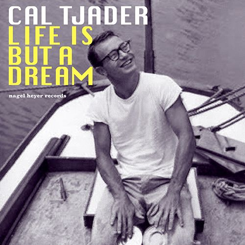 Life Is but a Dream - Latin Summer Grooves by Cal Tjader