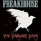 The Darkest Days by Freakhouse