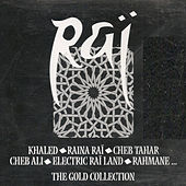 Raï, the Gold Collection by Various Artists
