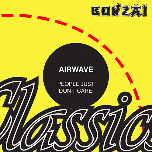 People Just Don't Care by Airwave