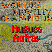 World's Novelty Champions: Hugues Aufray by Hugues Aufray