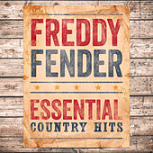 Essential Country Hits by Freddy Fender