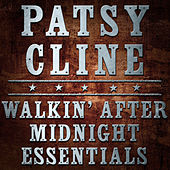 Walkin' After Midnight (Essentials) by Patsy Cline