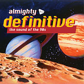 Almighty Definitive (The Sound Of The 90s) by Various Artists