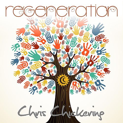 Regeneration by Chris Chickering