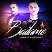 Bailame (feat. Manuel2Santos) - Single by Juan Mendoza