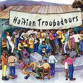 Haïtian troubadours by Various Artists