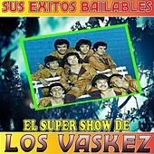 Sus Exitos Bailables by El Super Show De Los Vaskez