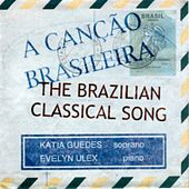 The Brazilian Classical Song by Katia Guedes