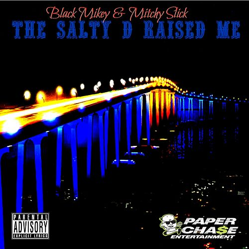 The Salty D Raised Me - Single by Mitchy Slick