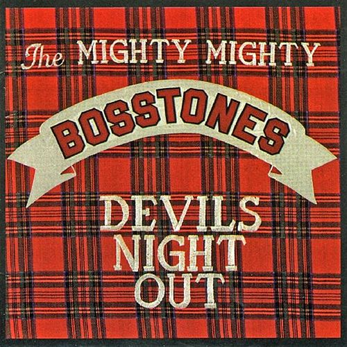 Devil's Night Out by The Mighty Mighty Bosstones