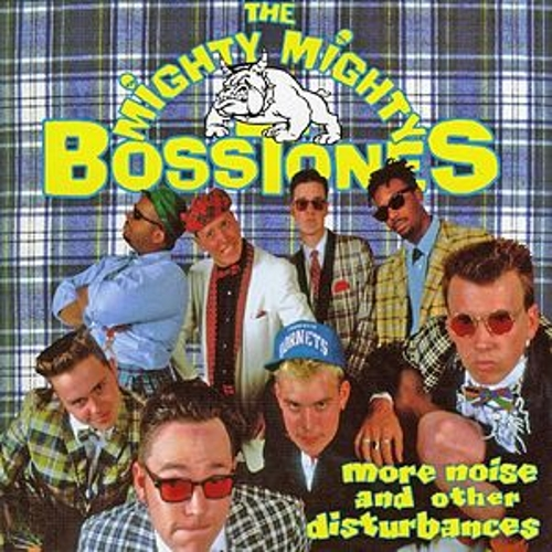 More Noise & Other Disturbances by The Mighty Mighty Bosstones