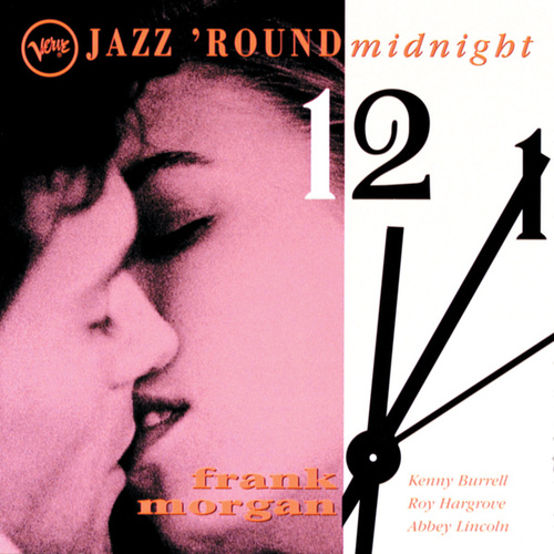 Jazz 'Round Midnight: Frank Morgan by Frank Morgan