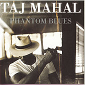 Phantom Blues by Taj Mahal
