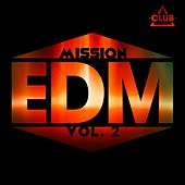 Mission EDM, Vol. 2 by Various Artists
