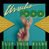 Clap Your Hands EP by Ursula 1000