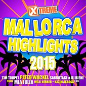 Xtreme Mallorca Highlights 2015 by Various Artists