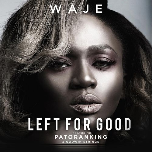 Left for Good (feat. Patoranking & Godwin Strings) by P-Square