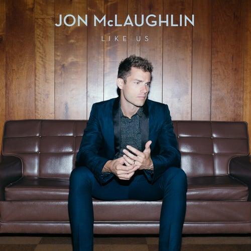 Like Us by Jon McLaughlin