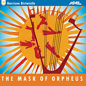 Birtwistle: The Mask of Orpheus by BBC Symphony Orchestra