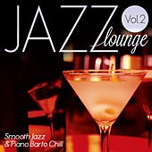 Jazz Lounge : Smooth Jazz & Piano Bar to Chill, Vol. 2 von Various Artists