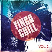 Finca Chill, Vol. 2 (Hang out Finca Pool Tunes) by Various Artists