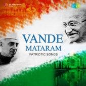 Vande Mataram: Patriotic Songs by Various Artists