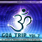 Goa Trip, Vol. 7 (By Dr.Spook & Random) by Various Artists