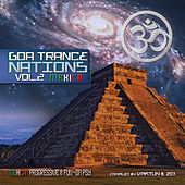 Goa Trance Nations, Vol. 2 (Progressive & Fullon Mexico by Vaktun & 20x) by Various Artists