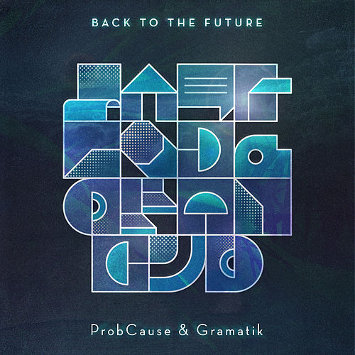 Back To The Future by Probcause