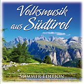 Volksmusik aus Südtirol (Sommer Edition) by Various Artists