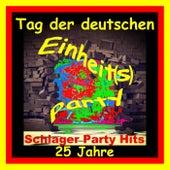 Tag der deutschen Einheits-Party 25 Jahre (Deutsche Einheit Schlager Party Hits) by Various Artists