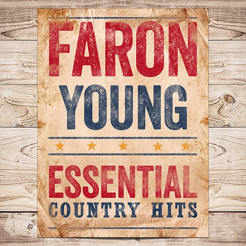 Essential Country Hits by Faron Young