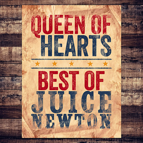 Queen of Hearts - Best of by Juice Newton
