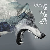 As Fast as We Can by Cosby