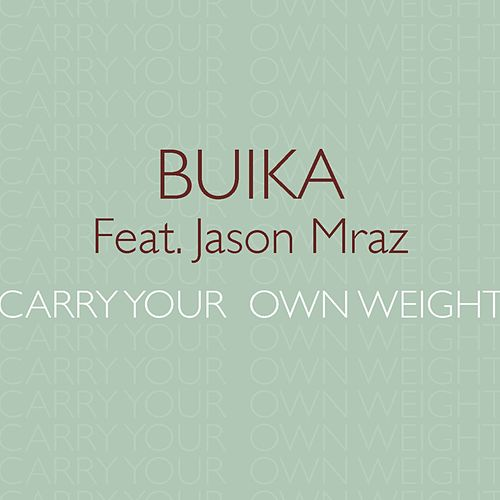 Carry your own weight (feat. Jason Mraz) by Buika