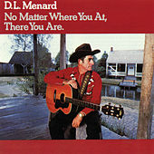 No Matter Where You At, There You Are by D.L. Menard