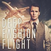 Deep Fashion Flight by Various Artists