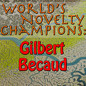 World's Novelty Champions: Gilbert Becaud by Gilbert Becaud