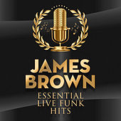 Essential Live Funk Hits by James Brown