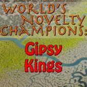 World's Novelty Champions: Gipsy Kings by Gipsy Kings