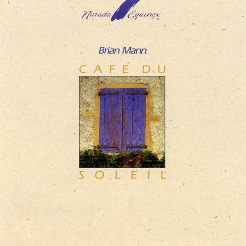 Cafe Du Soleil by Brian Mann