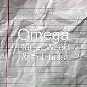 Racks Weed & Ratchets by Omega
